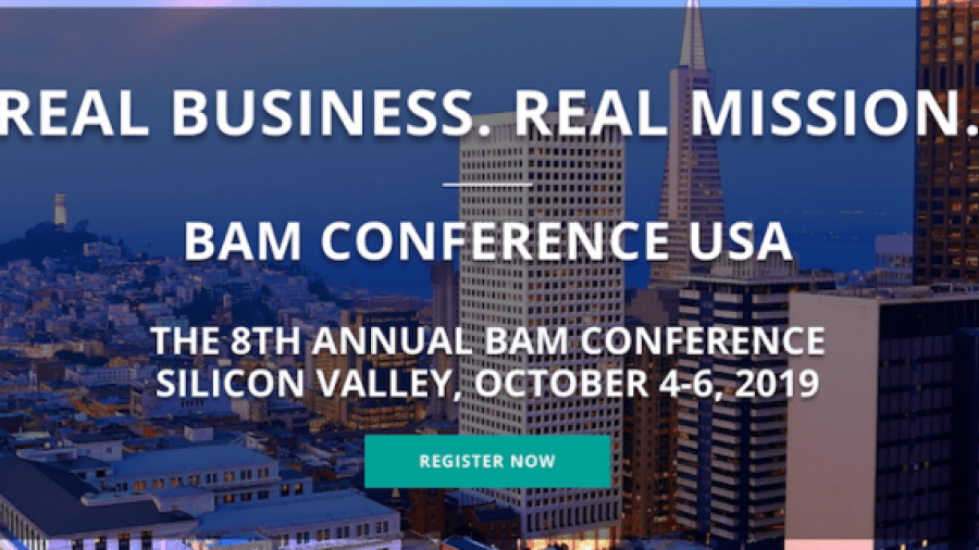 BAM Conference USA. The 8th Anuual BAM Conference. Silicon Valley, October 4-6, 2019.