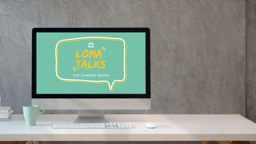 Loma Talks - Summer