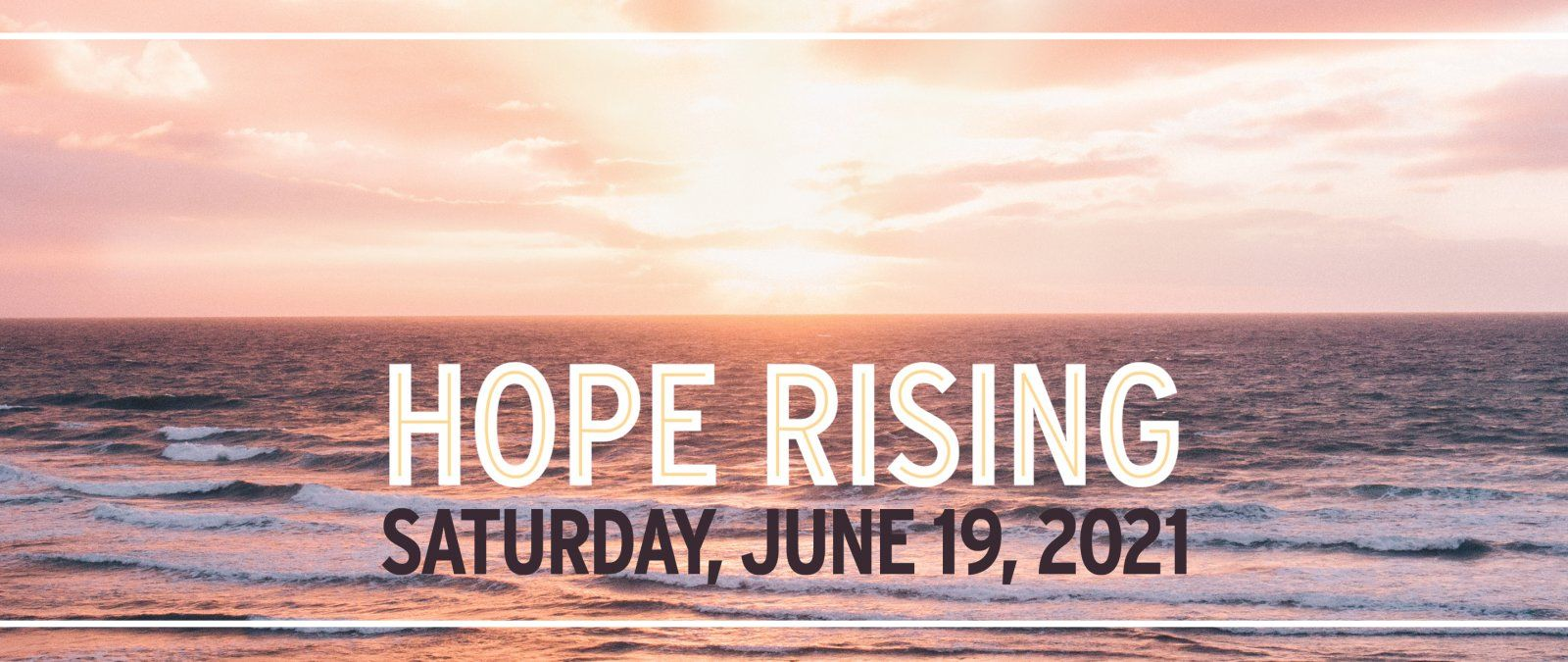 "Picture of the Ocean with text saying, ""Hope Rising Saturday, June 19,2021"""