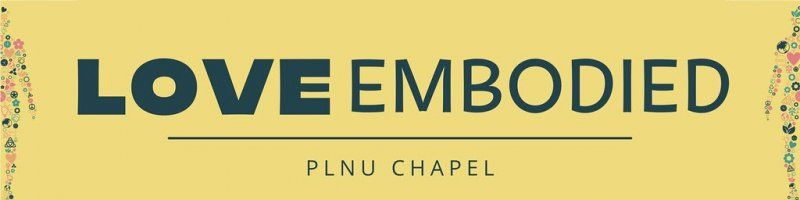 Love Embodied Chapel Theme